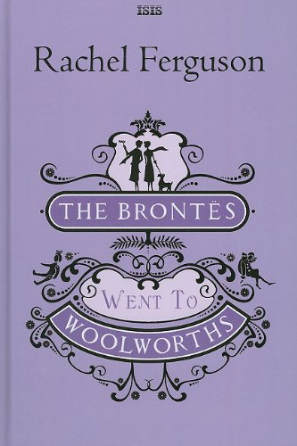 9780753186046: The Brontes Went To Woolworths