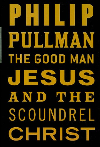 9780753186381: The Good Man Jesus And The Scoundrel Christ