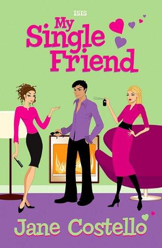 9780753187722: My Single Friend