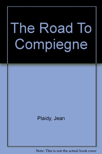 9780753188385: The Road To Compiegne