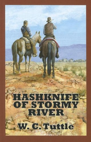 Hashknife Of Stormy River (Sagebrush Westerns) (0753189992) by W.C. Tuttle