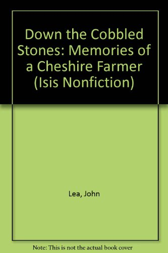 9780753193013: Down the Cobbled Stones: Memories of a Cheshire Farmer (Isis Nonfiction)