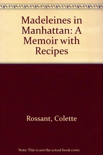 9780753194423: Madeleines in Manhattan: a Memoir with Recipes