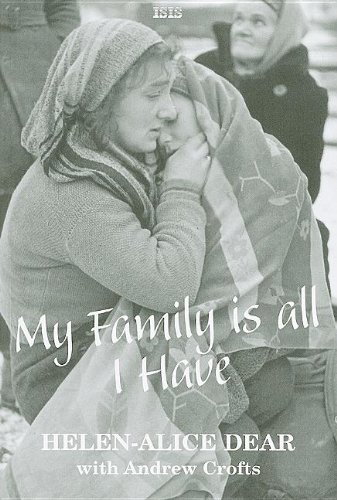 9780753194713: My Family Is All I Have: A British Woman's Story of Escaping the Nazis and Surviving the Communists