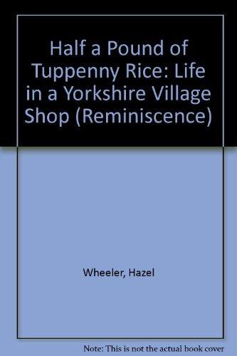 Half a Pound of Tuppenny Rice (Ulverscroft Nonfiction): Wheeler, Hazel