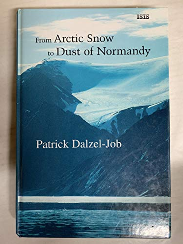 9780753196311: From Arctic Snow To Dust Of Normandy