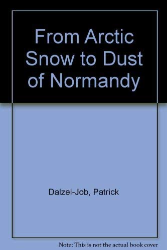 9780753196335: From Arctic Snow To Dust Of Normandy