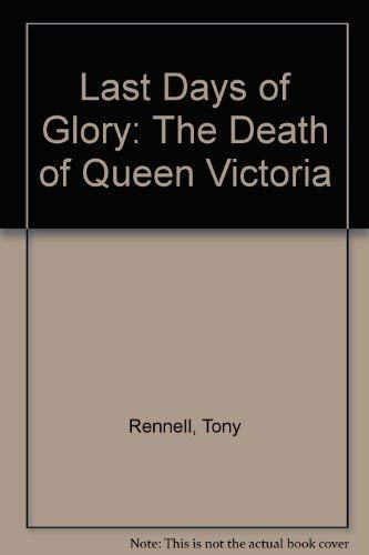9780753196649: Last Days of Glory: The Death of Queen Victoria