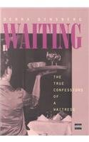 9780753196731: Waiting: The True Confessions of a Waitress