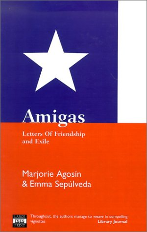 Amigas: Letters of Friendship and Exile: Agosin, Marjorie, Sepulveda,