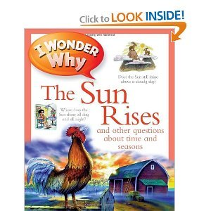 9780753400111: I Wonder Why the Sun Rises and Other Questions About Time and Seasons