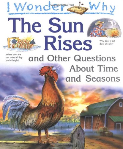 9780753400128: I Wonder Why the Sun Rises and Other Questions About Time and Seasons
