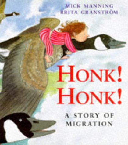 9780753401149: Honk! Honk!: A Story of Migration