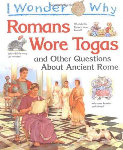 9780753401484: I Wonder Why Romans Wore Togas and Other Questions About Anc