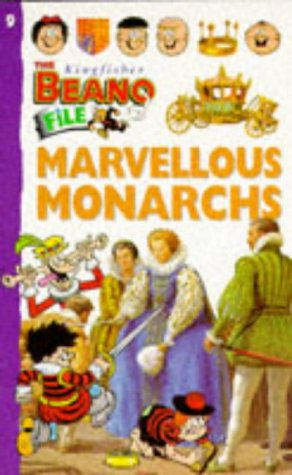 9780753401613: Marvellous Monarchs (Kingfisher Beano File)