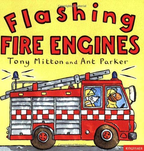 Flashing Fire Engines (Amazing Engines): Mitton, Tony