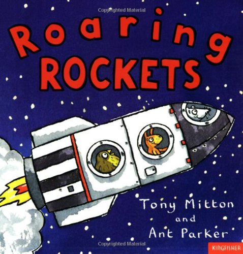 Roaring Rockets (Amazing Machines) (075340351X) by Tony Mitton; Ant Parker