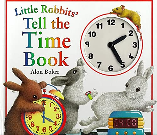 Little Rabbit's Tell the Time Book (0753403773) by Alan Baker