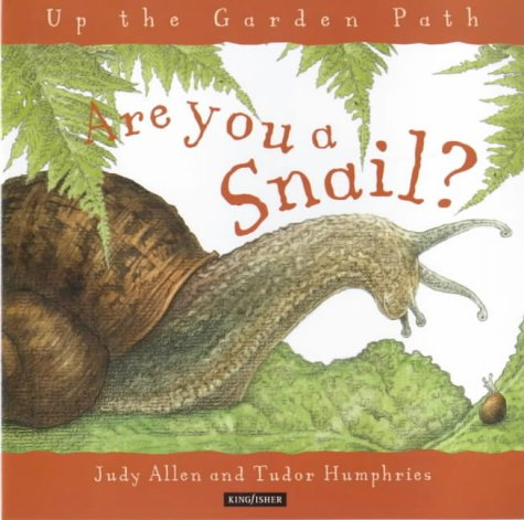 9780753404218: Are You a Snail? (Up the Garden Path)