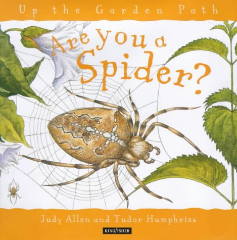 Up the Garden Path: Are You a Spider? (Up the Garden Path) (9780753404225) by Judy Allen; Tudor Humphries