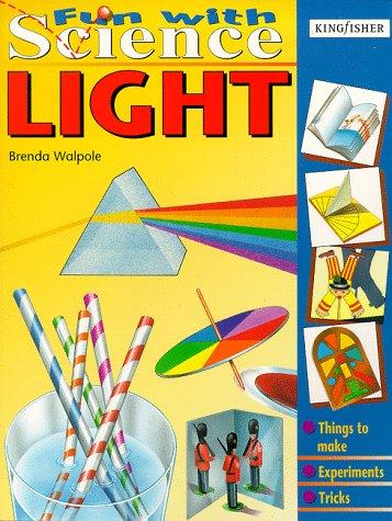 Light (Fun with Science): Brenda Walpole, Kuo