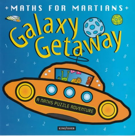 9780753404447: Galaxy Getaway (Mathematics for Martians)