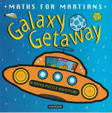 9780753404447: Galaxy Getaway (Mathematics for Martians)