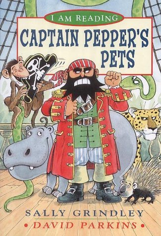 Captain Pepper's Pets (I am Reading) (0753405768) by David Parkins; Sally Grindley