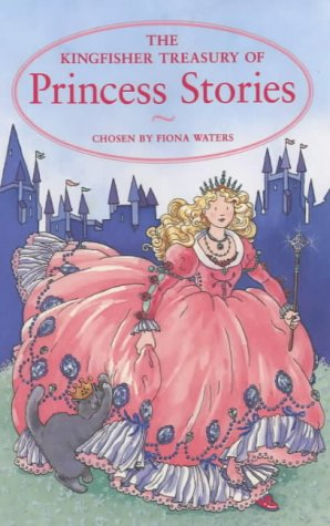 9780753405772: The Kingfisher Treasury of Princess Stories (Treasury of Stories)