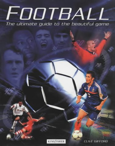 9780753406359: Football: The Ultimate Guide to the Beautiful Game