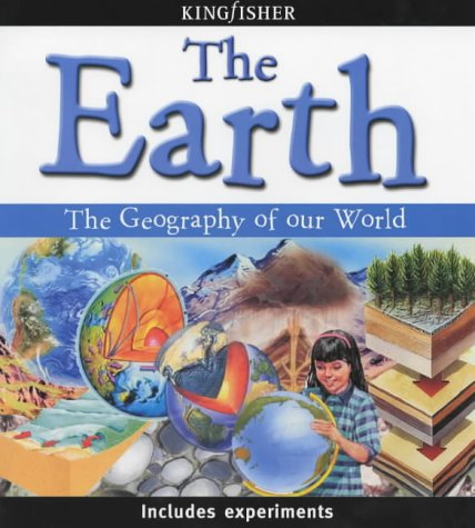 9780753406366: The Earth: The Geography of Our World (The Earth)