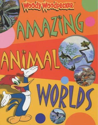 9780753407356: Amazing Animal Worlds