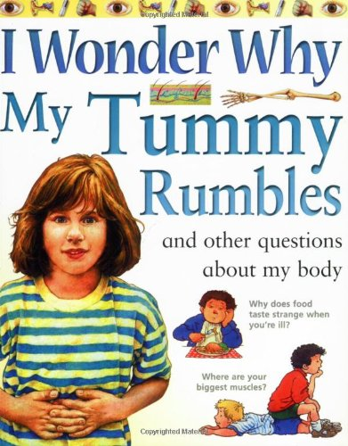 9780753407585: I Wonder Why My Tummy Rumbles and Other Questions About My Body (I wonder why series)