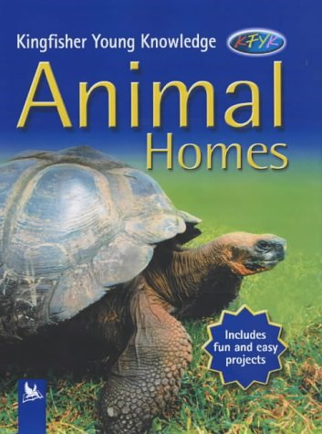 Animal Homes (Kingfisher Young Knowledge): Angela Wilkes