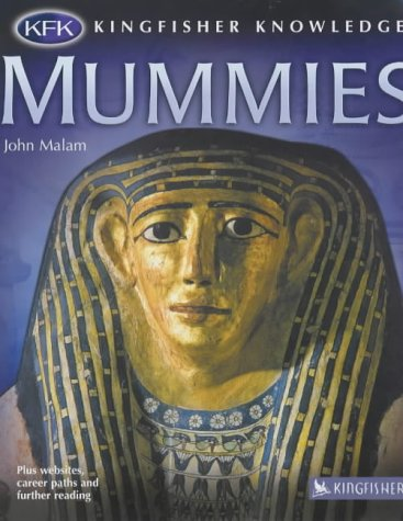9780753408476: Mummies (Kingfisher Knowledge)