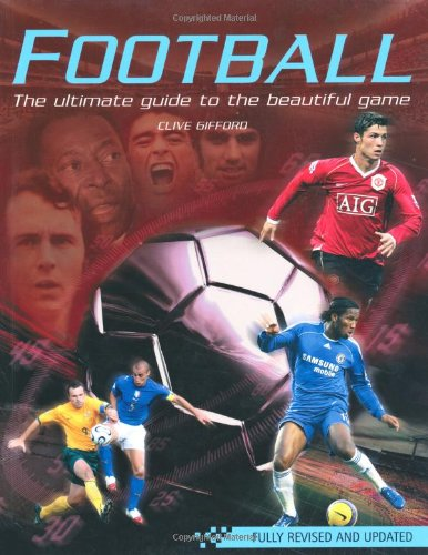 9780753409404: Football: The Ultimate Guide to the Beautiful Game