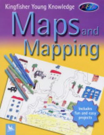 9780753409466: Maps and Mapping (Kingfisher Young Knowledge)