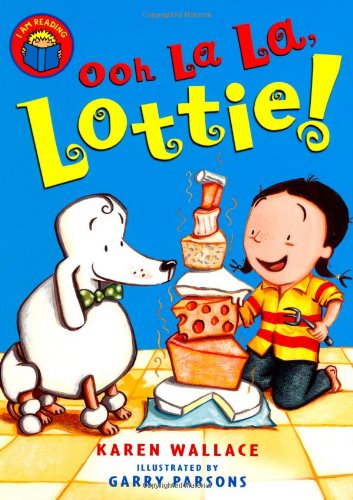 9780753409893: Ooh La La, Lottie (I am Reading)