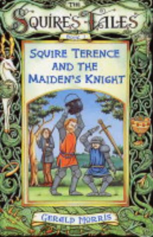 9780753410325: Squire Terence and the Maiden's Knight (Squire's Tales)