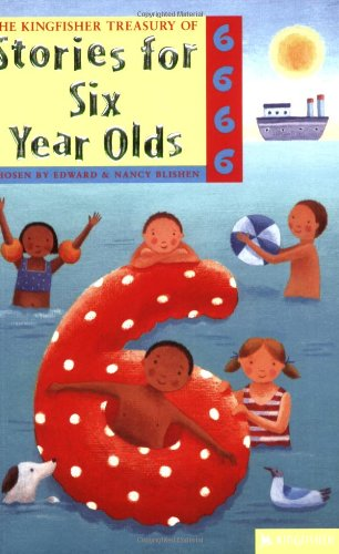 9780753410400: The Kingfisher Treasury of Stories for Six Year Olds