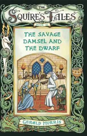 The Savage Damsel and the Dwarf (Squire's Tales) (9780753410486) by Morris, Gerald