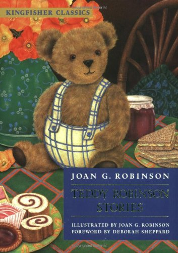 Teddy Robinson Stories (Kingfisher Classics) (075341211X) by Joan G. Robinson