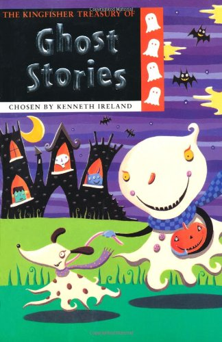 The Kingfisher Treasury of Ghost Stories (Kingfisher: Kenneth Ireland