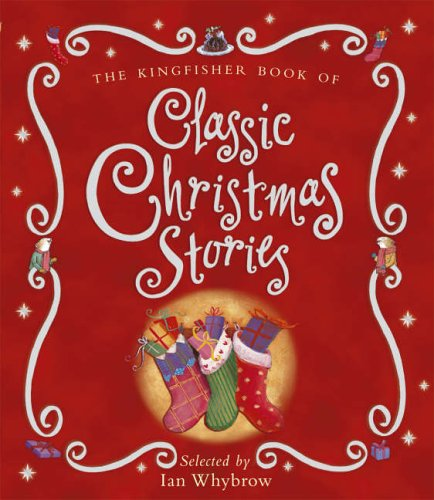 9780753412930: The Kingfisher Book of Classic Christmas Stories