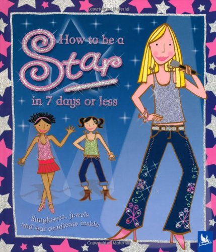 9780753413067: How to be a Star in 7 Days or Less