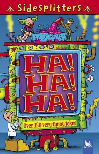 9780753413364: Ha! Ha! Ha!: Over 350 Very Funny Jokes (Sidesplitters S.)