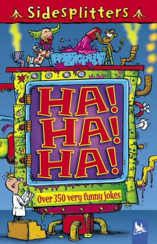 9780753413364: Ha! Ha! Ha!: Over 350 Very Funny Jokes (Sidesplitters): Over 350 Very Funny Jokes (Sidesplitters): Over 350 Very Funny Jokes (Sidesplitters)
