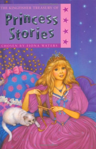 9780753413425: A Treasury of Princess Stories (Kingfisher Treasury of Stories)