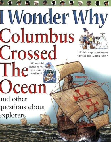 9780753414071: I Wonder Why Columbus Crossed Ocean and
