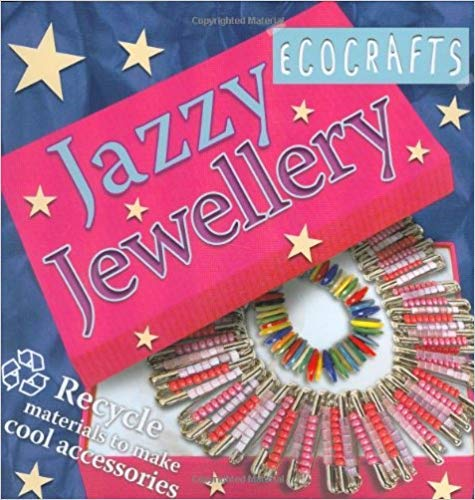 Jazzy Jewellery: Recycle Materials to Make Cool: n/a